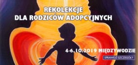 Rekolekcje dla rodziców adopcyjnych