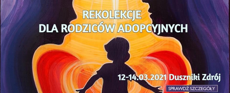 Rekolekcje dla rodziców adopcyjnych – Wiosna 2021